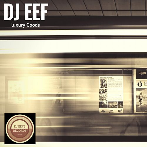 Luxury Goods de DJ Eef