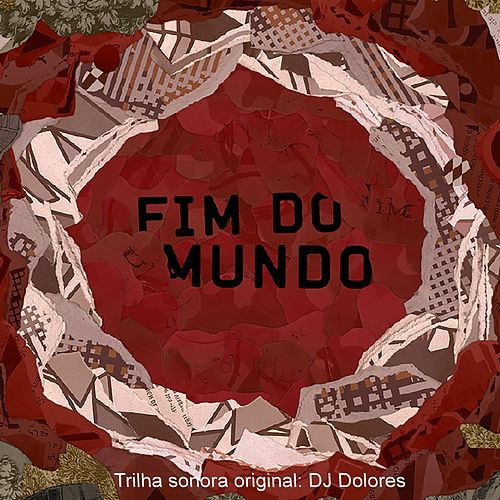 O Fim do Mundo (Trilha Sonora Original) de Various Artists