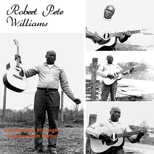 Robert Pete Williams by Robert Pete Williams
