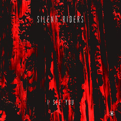 I See You von Silent Riders
