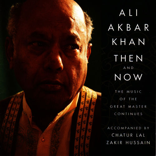 Then and Now: The Music of the Masters Continues de Ali Akbar Khan