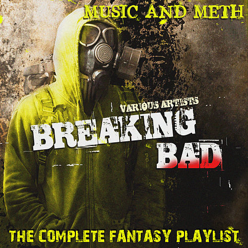Breaking Bad - The Complete Fantasy Playlist by Various Artists