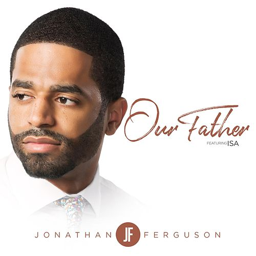 Our Father (feat. Isa) by Jonathan Ferguson