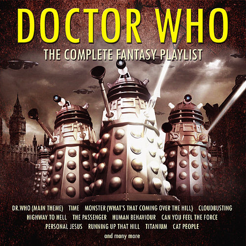 Doctor Who  - The Complete Fantasy Playlist by Various Artists