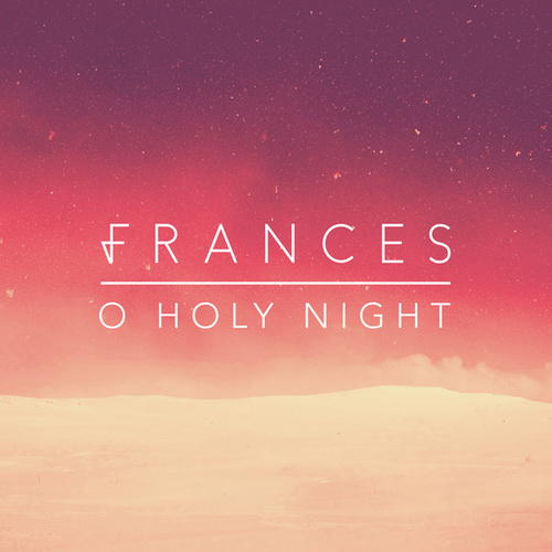 O Holy Night by Frances