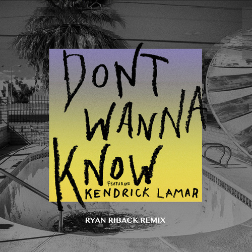 Don't Wanna Know (Ryan Riback Remix) de Maroon 5