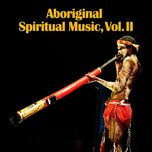 Aboriginal Spiritual Music, Vol. II by D.R.
