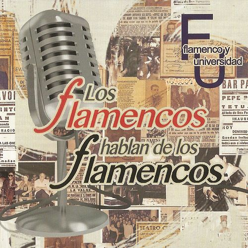 Los Flamencos Hablan de los Flamencos, Flamenco y Universidad by Various Artists