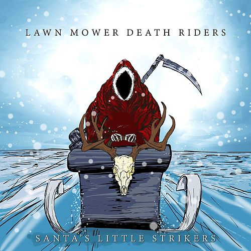 Santa's Little Strikers by Lawnmower Deathriders