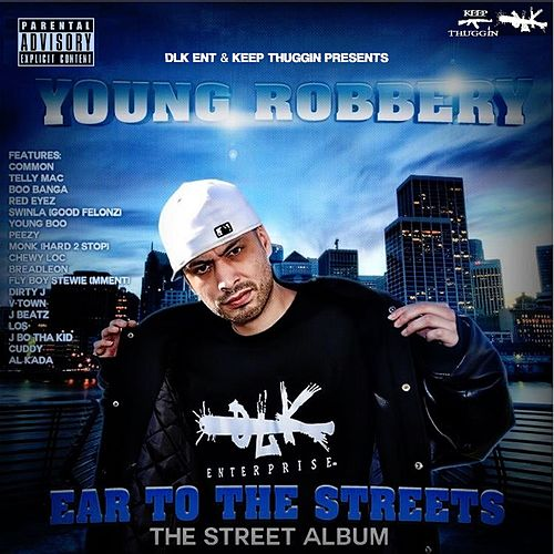 Ear to the Streets (Street Album) de Young Robbery
