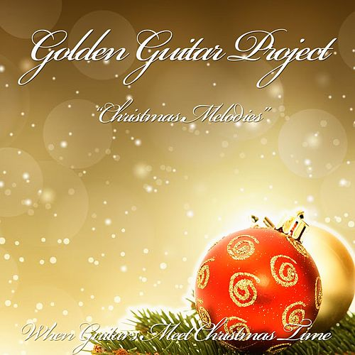 Christmas Melodies (When Guitars Meet Christmas Time) de Golden Guitar Project