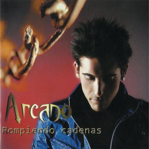 Rompiendo Cadenas von Arcano