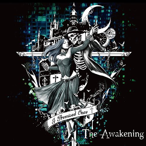 The Awakening von I Promised Once