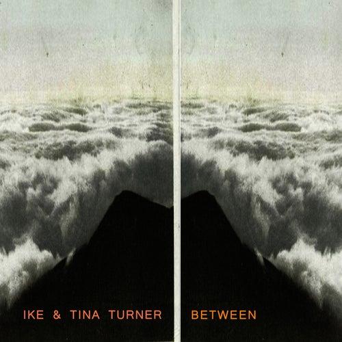 Between von Ike and Tina Turner