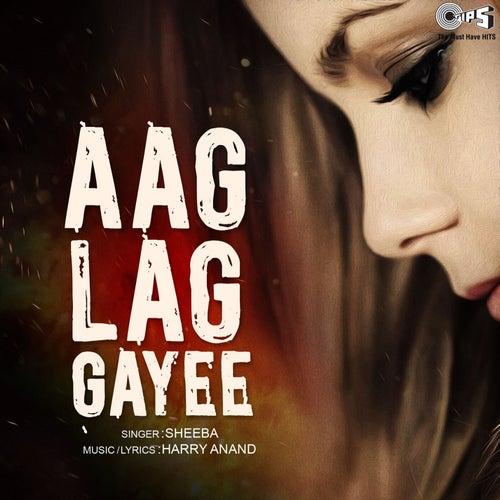 Aag Lag Gayee by Sheeba