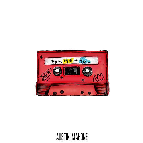 ForMe+You von Austin Mahone