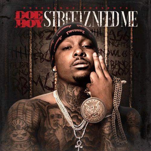 Streetz Need Me von Doe Boy