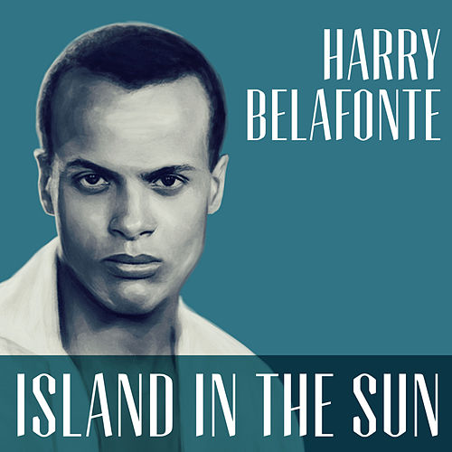 Island In The Sun de Harry Belafonte