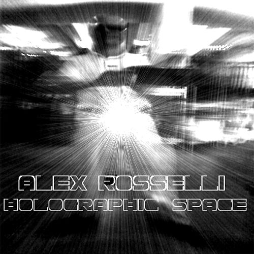 Holographic Space di Alex Rosselli