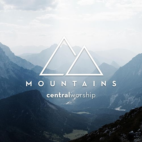Mountains by Central Worship