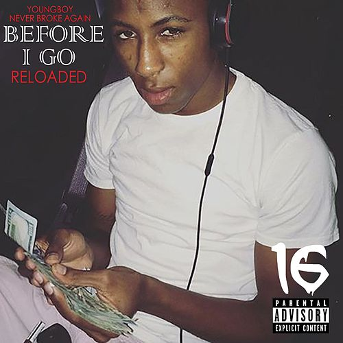 Before I Go Reloaded von YoungBoy Never Broke Again