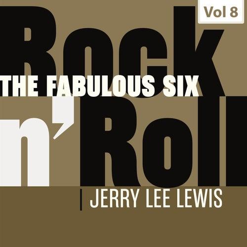The Fabulous Six - Rock 'N' Roll, Vol. 8 de Jerry Lee Lewis