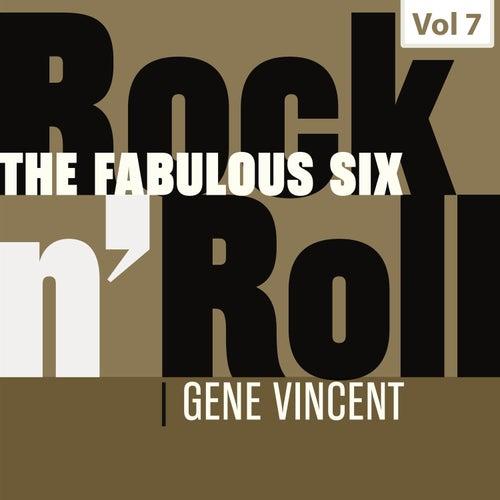 The Fabulous Six - Rock 'N' Roll, Vol. 7 von Gene Vincent