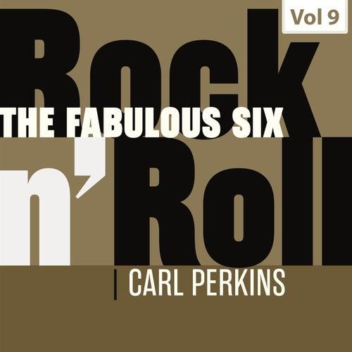The Fabulous Six - Rock 'N' Roll, Vol. 9 de Carl Perkins