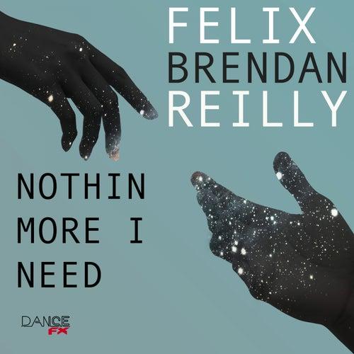 Nothin More I Need de Felix (Rock)