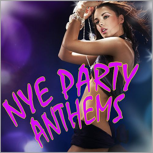 Nye Party Anthems (New Years Eve) by Various Artists