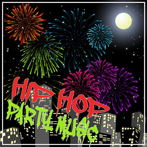 Hip Hop Party Music by Various Artists