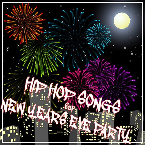 Hip Hop Songs for New Years Eve Party by Various Artists