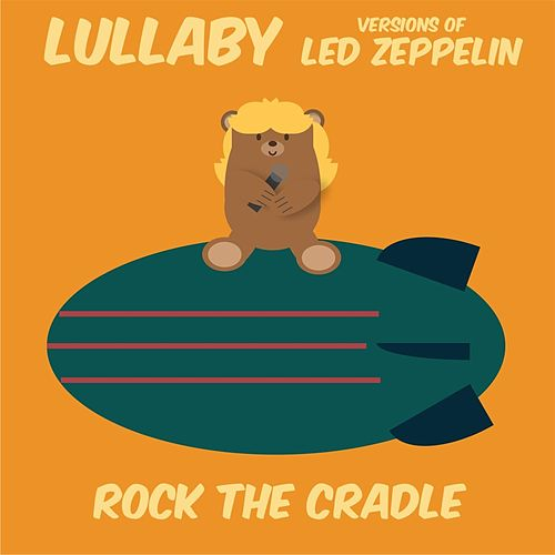 Lullaby Versions of Led Zeppelin von Rock the Cradle
