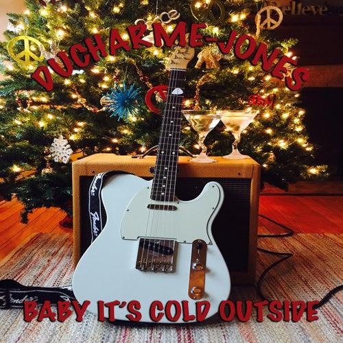 Baby It's Cold Outside by Ducharme-Jones