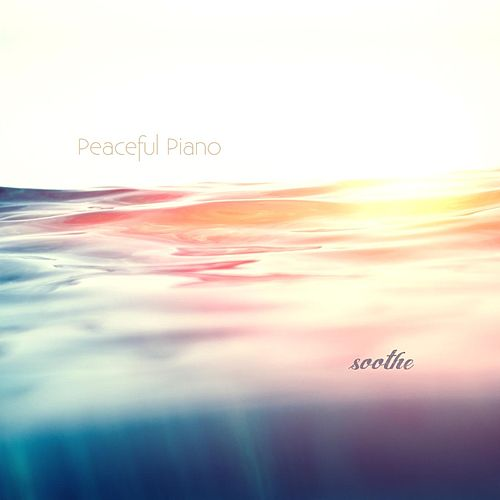 Soothe: Solo Piano de Peaceful Piano