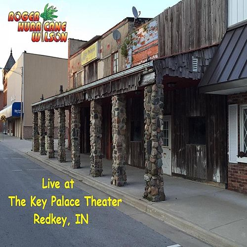 Live at the Key Palace Theater by Roger Hurricane Wilson