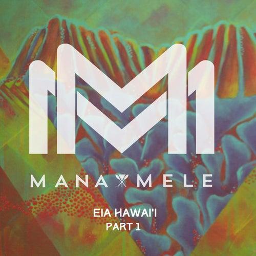 Mana Mele: Eia Hawaii, Pt. 1 by Various Artists