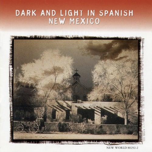 Dark & Light in Spanish New Mexico: Alabados Y Bailes de Various Artists