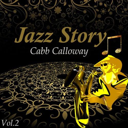 Jazz Story, Cabb Calloway Vol. 2 by Cab Calloway