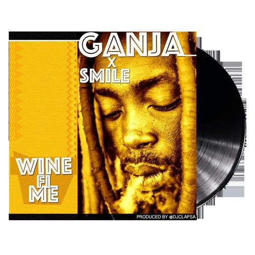 Wine Fi MI (feat. Smile) by Ganja