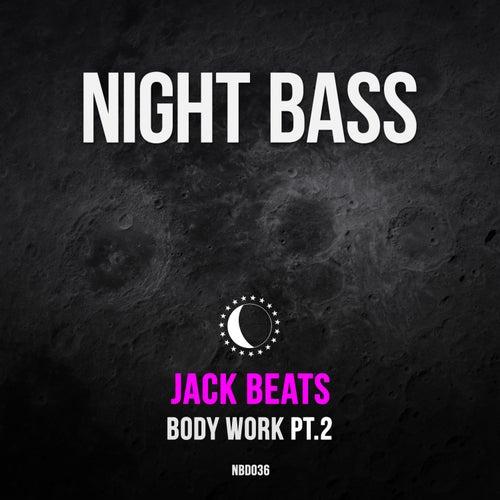 Body Work Pt. 2 von Jack Beats