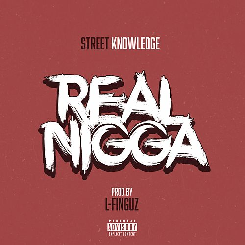 Real Nigga by Street Knowledge