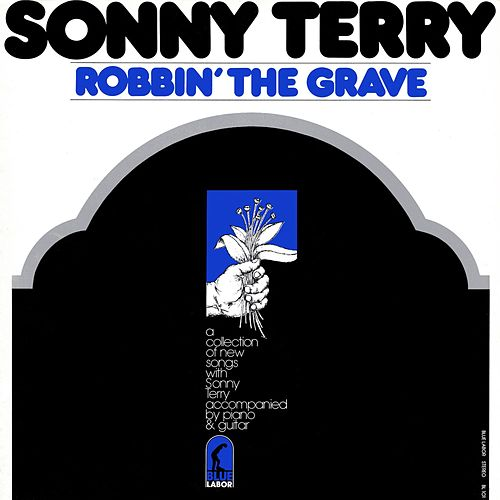 Robbin' the Grave by Sonny Terry