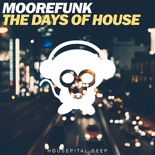The Days of House by MooreFunk