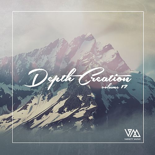 Depth Creation, Vol. 17 von Various Artists