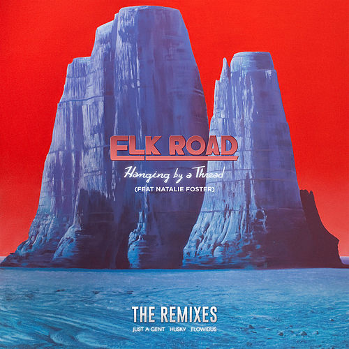 Hanging By a Thread (Remixes) de Elk Road