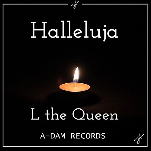 Halleluja (Cover) by L THE QUEEN