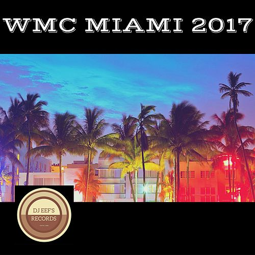 WMC Miami 2017 de Various Artists