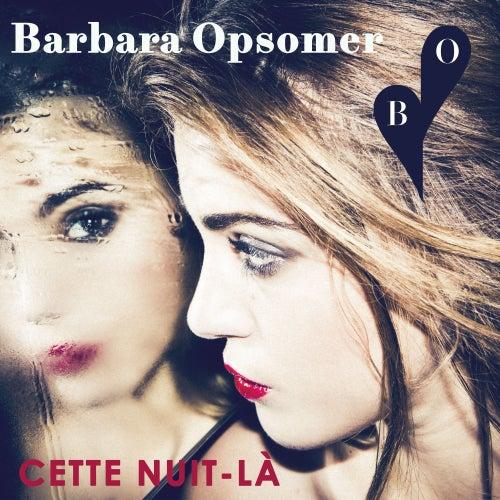 Cette nuit-là de Barbara Opsomer