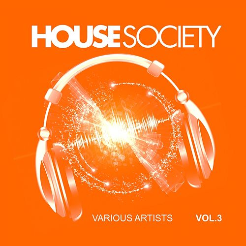 House Society, Vol. 3 von Various Artists